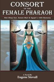 CONSORT OF THE FEMALE PHARAOH by Eugene Stovall
