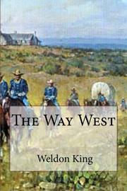 THE WAY WEST by Weldon King