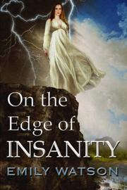 On The Edge of Insanity by Emily Watson