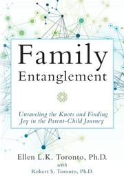 Family Entanglement by Ellen L.K. Toronto