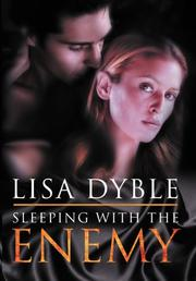 SLEEPING WITH THE ENEMY by Lisa Dyble