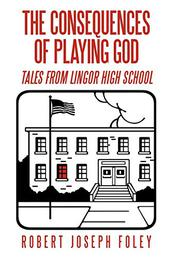 The Consequences of Playing God by Robert Joseph Foley