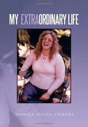 My Extraordinary Life by Monica Sucha Vickers