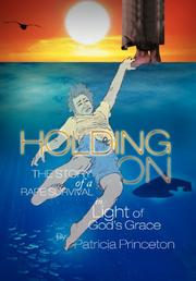 Holding On by Patricia Princeton