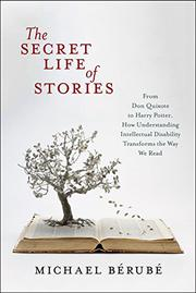 THE SECRET LIFE OF STORIES by Michael Bérubé