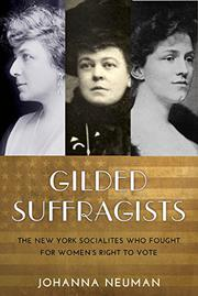 GILDED SUFFRAGISTS by Johanna Neuman