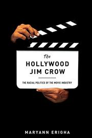 THE HOLLYWOOD JIM CROW by Maryann Erigha