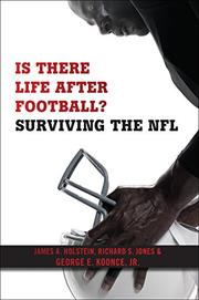 IS THERE LIFE AFTER FOOTBALL? by James A. Holstein