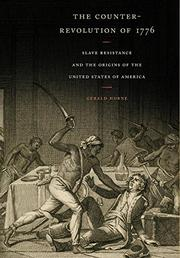 THE COUNTER-REVOLUTION OF 1776 by Gerald Horne
