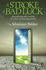 A STROKE OF BAD LUCK by Sebastiaan Bakker