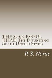 The Successful Jihad The Disuniting of the United States by P.S. Norac