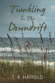 Tumbling In The Downdrift by T. K. Hatfield