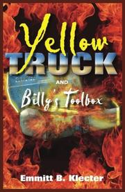 Yellow Truck and Billy's Toolbox (Yellow Truck Series, part 1) by Emmitt B. Klecter