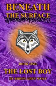 BENEATH THE SURFACE by Erren Grey Wolf