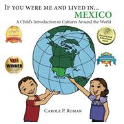 If You Were Me And Lived In... Mexico by Carole P. Roman