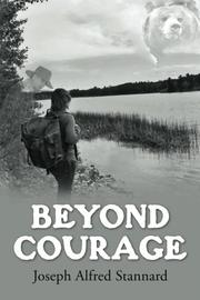 Beyond Courage by Joe A. Stannard Sr.
