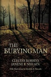 THE BURYING MAN by Cleudis Robbins