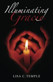 Illuminating Gracie by Lisa C. Temple
