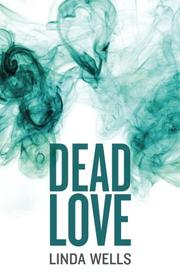 DEAD LOVE by Linda Wells