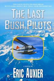 The Last Bush Pilots by Eric Auxier