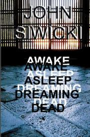 AWAKE ASLEEP DREAMING DEAD by John Siwicki