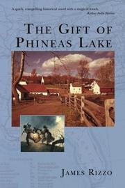 THE GIFT OF PHINEAS LAKE by James Rizzo