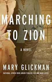 MARCHING TO ZION by Mary Glickman