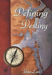 DEFINING DESTINY by Gina Lea