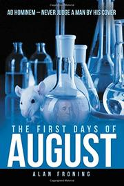 The First Days of August by Alan Froning