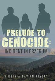 Prelude to Genocide by Virginia Gavian Rivers