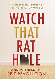 Watch that Rat Hole by Kenneth D. Campbell