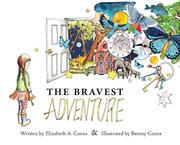 THE BRAVEST ADVENTURE by Elizabeth A. Coons