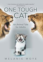 ONE TOUGH CAT by Melanie Moye