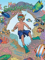 MY SNORKELING DAYS by Jacqueline  Messer