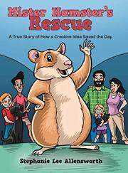 MISTER HAMSTER'S RESCUE by Stephanie Lee  Allensworth