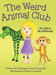 THE WEIRD ANIMAL CLUB by Christopher  Knott-Craig