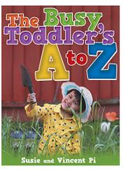 THE BUSY TODDLER'S A TO Z by Susie Pi