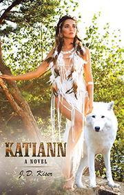 KATIANN by J.D.  Kiser