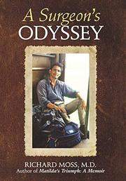 A SURGEON'S ODYSSEY by Richard  Moss
