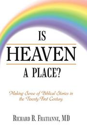 IS HEAVEN A PLACE? by Richard B. Fratianne