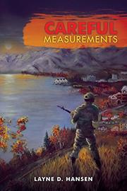 CAREFUL MEASUREMENTS by Layne D.  Hansen