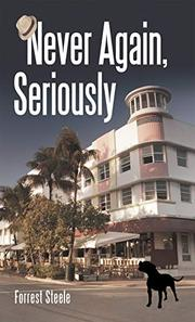 NEVER AGAIN, SERIOUSLY by Forrest  Steele