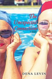 THE UNEXPECTED CONNECTION by Dena  Levin