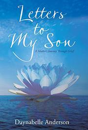 LETTERS TO MY SON by Daynabelle  Anderson