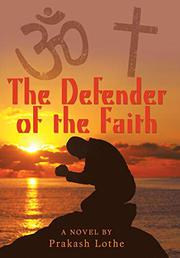 THE DEFENDER OF THE FAITH by Prakash  Lothe