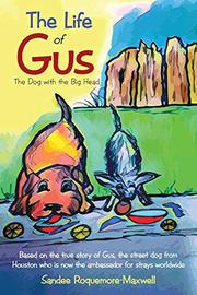 THE LIFE OF GUS by Sandee Roquemore-Maxwell
