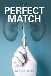 THE PERFECT MATCH by Dennis  Ross