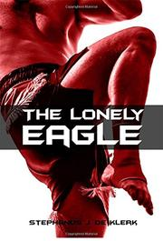The Lonely Eagle by Stephanus J. de Klerk