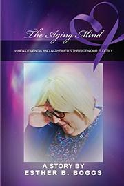 THE AGING MIND by Esther B. Boggs