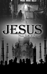 JESUS FROM INDIA TO JAPAN by Abdelbaset Yousuf
